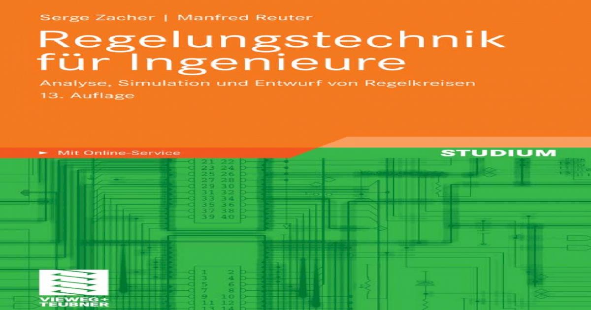 Regelungstechnik fur Ingenieure: Analyse, Simulation und Entwurf von ...