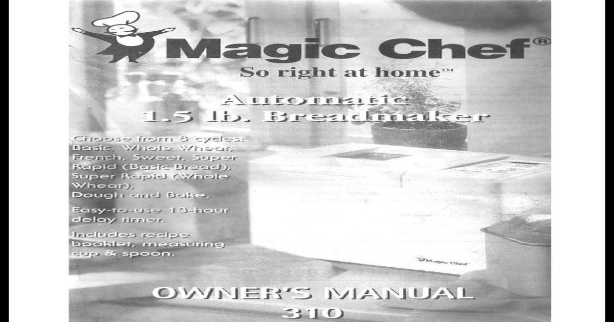 magic chef model cbm310 bread maker manual rh docslide net Magic Chef Bread Maker 310 Manual Magic Chef Bread Machine