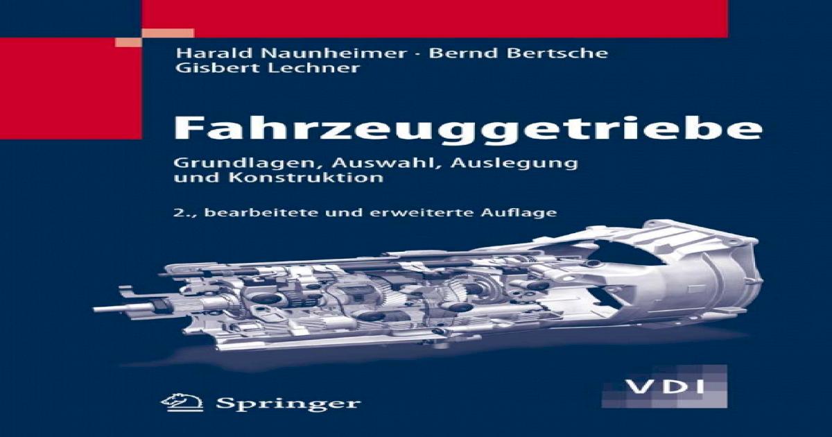 Fahrzeuggetriebe: Grundlagen, Auswahl, Auslegung und Konstruktion, 2 ...