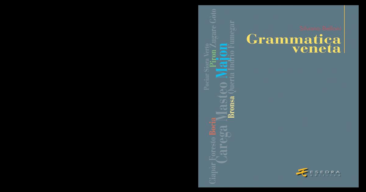 Belloni s.] grammatica veneta bookos.org